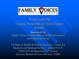 Parent Leadership  Creating Partnerships for North Dakota Families