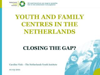 YOUTH AND FAMILY CENTRES IN THE NETHERLANDS