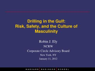 Drilling in the Gulf: Risk, Safety, and the Culture of Masculinity