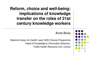 Anne Brice National Library for Health Lead, NHS Choices Programme