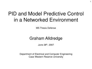 PID and Model Predictive Control in a Networked Environment