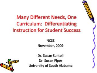 Many Different Needs, One Curriculum:  Differentiating Instruction for Student Success