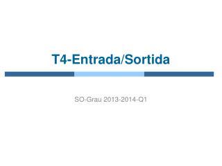 T4-Entrada/Sortida