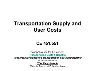 Transportation Supply and User Costs