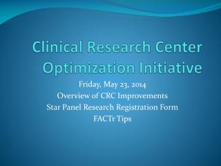 Clinical Research Center Optimization Initiative