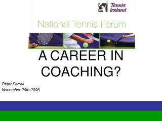 A CAREER IN COACHING?