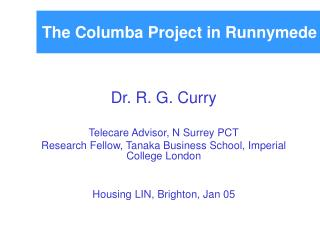 The Columba Project in Runnymede