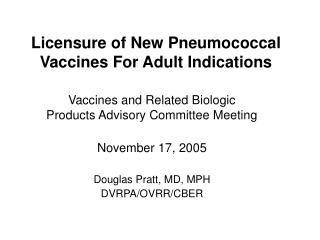 Licensure of New P neumococcal Vaccines For Adult Indications