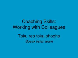 Coaching Skills:  Working with Colleagues