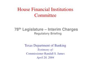 78 th  Legislature – Interim Charges Regulatory Briefing