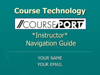 Course Technology *Instructor*  Navigation Guide