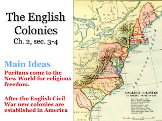 The English Colonies Ch. 2, sec. 3-4