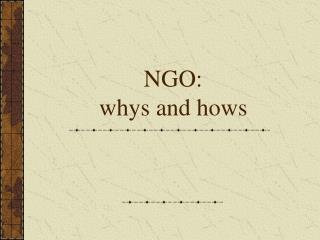 NGO:  whys and hows