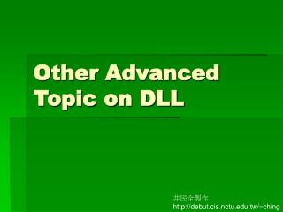 Other Advanced Topic on DLL