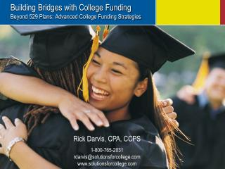 Building Bridges with College Funding Beyond 529 Plans: Advanced College Funding Strategies