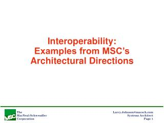 Interoperability:  Examples from MSC's Architectural Directions