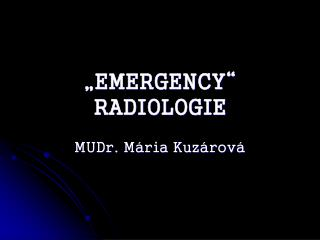 """EMERGENCY""    RADIOLOGIE"