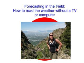 Forecasting in the Field: How to read the weather without a TV or computer