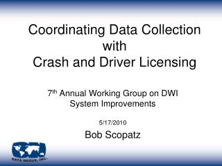 Coordinating Data Collection with Crash and Driver Licensing