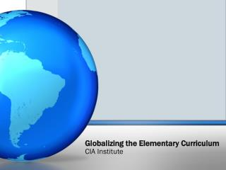 Globalizing the Elementary Curriculum