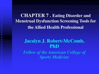 Jacalyn J. Robert-McComb, PhD Fellow of the American College of Sports Medicine