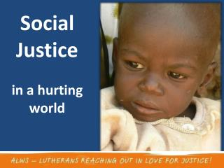 Social Justice in a hurting world