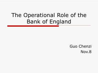 The Operational Role of the Bank of England