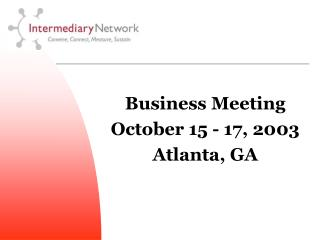 Business Meeting October 15 - 17, 2003 Atlanta, GA