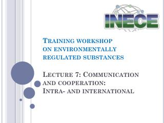 Lecture 7: Communication and cooperation:  Intra- and international