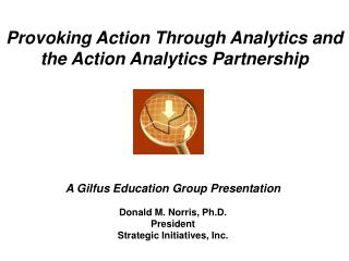 Provoking Action Through Analytics and the Action Analytics Partnership