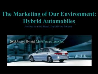 The Marketing of Our Environment: Hybrid Automobiles