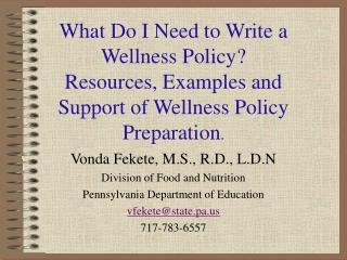 Vonda Fekete, M.S., R.D., L.D.N Division of Food and Nutrition
