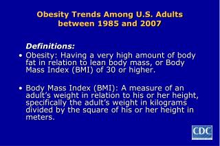 Obesity Trends Among U.S. Adults between 1985 and 2007