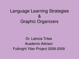 Language Learning Strategies & Graphic Organizers