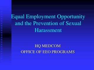 Equal Employment Opportunity and the Prevention of Sexual Harassment