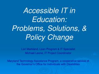 Accessible IT in Education: Problems, Solutions, & Policy Change