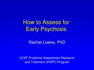 How to Assess for  Early Psychosis