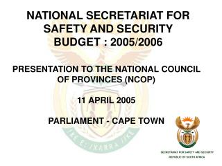 NATIONAL SECRETARIAT FOR  SAFETY AND SECURITY BUDGET : 2005/2006