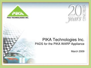 PIKA Technologies Inc. PADS for the PIKA WARP Appliance  March 2009