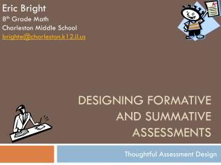 Designing Formative and Summative Assessments