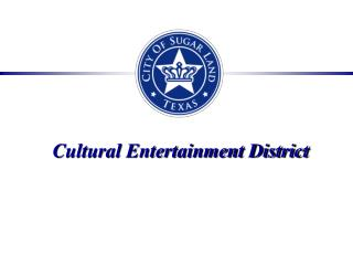 Cultural Entertainment District