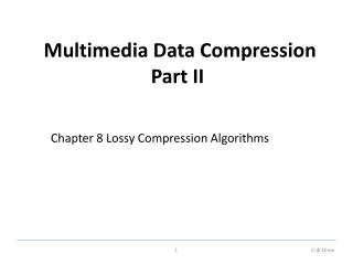 Multimedia Data Compression Part II