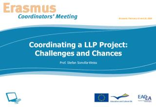 Coordinating a LLP Project:  Challenges and Chances Prof. Stefan Sonvilla-Weiss