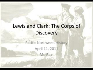 Lewis and Clark: The Corps of Discovery