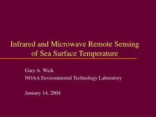 Infrared and Microwave Remote Sensing of Sea Surface Temperature