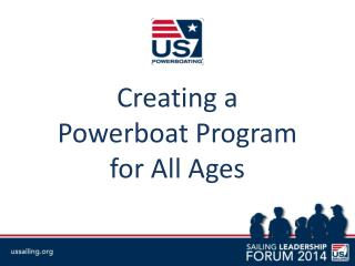 Creating a  Powerboat Program  for All Ages