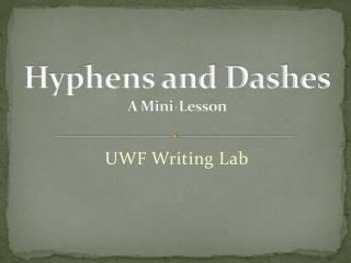 Hyphens and Dashes A Mini-Lesson