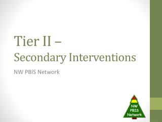 Tier II –  Secondary Interventions