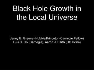Black Hole Growth in the Local Universe
