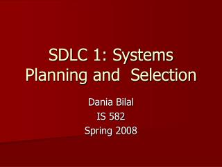 SDLC 1: Systems Planning and  Selection